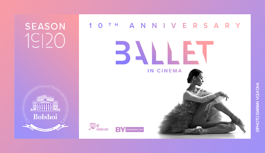 Bolshoi Ballet In Cinema 2019-2020 Season